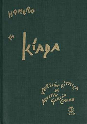 Iliada. Versión rítmica de Agustín garcia Calvo (2ª ed.) (Tela)