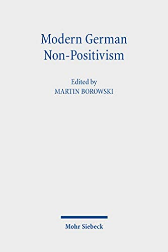 Modern German Non-Positivism: From Radbruch to Alexy (English Edition)