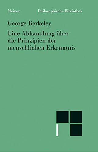 Eine Abhandlung über die Prinzipien der menschlichen Erkenntnis (Philosophische Bibliothek)