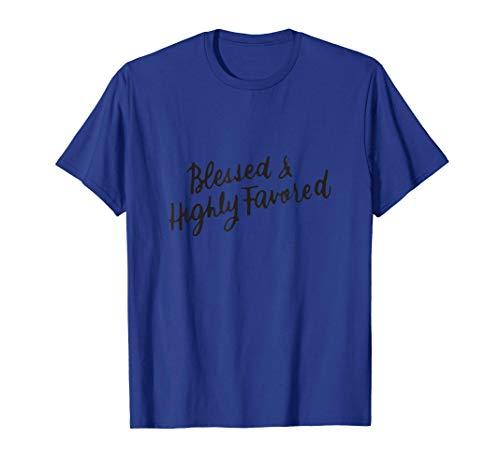 Diseño Cristiano Inspirador Bendito y Altamente Favorecido Camiseta