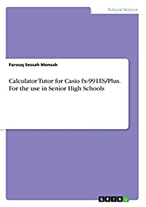 Calculator Tutor for Casio fx-991ES/Plus. For the use in Senior High Schools