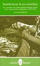 Sembraron la no siembra: Los cosecheros de tabaco puertorriqueños frente a las corporaciones tabacaleras, 1920-1934 (Colección Semilla) (Spanish Edition)