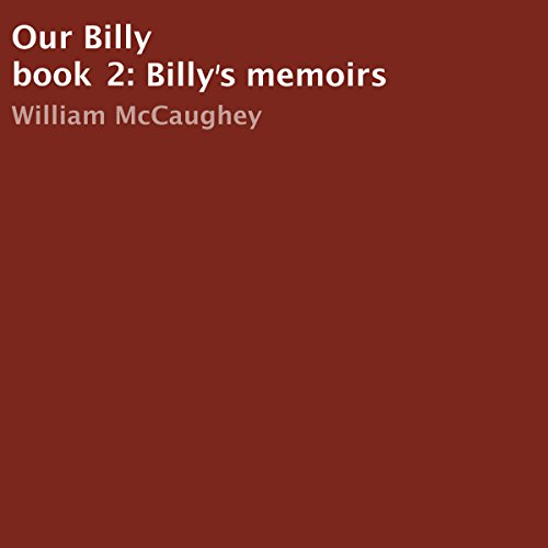 Our Billy: Billy's Memoirs, Book 2 audiobook cover art