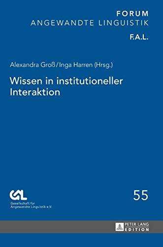 Wissen in institutioneller Interaktion (55) (Forum Angewandte Linguistik - F.A.L.)