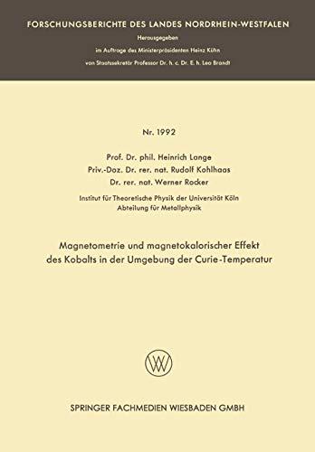 Magnetometrie und magnetokalorischer Effekt des Kobalts in der Umgebung der Curie-Temperatur (Forschungsberichte des Landes Nordrhein-Westfalen)