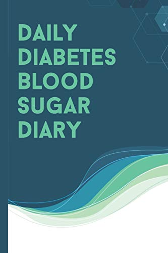 Daily Diabetes Blood Sugar Diary: Easy Glucose Monitoring Record Meals, Medications & More! Best Log Book For Diabetics