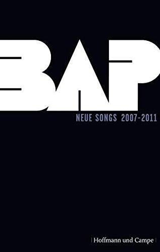 BAP. Neue Songs 2007-2011: Herausgegeben, ins Hochdeutsche übertragen und mit Einführungen versehen von Oliver Kobold (Lyrik)