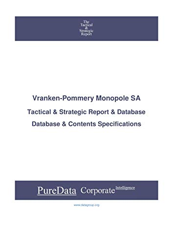 Vranken-Pommery Monopole SA: Tactical & Strategic Database Specifications - France perspectives (Tactical & Strategic - France Book 8732) (English Edition)