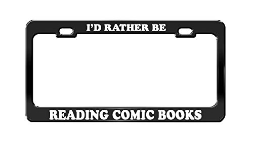 Product Express I'd Rather BE Reading Comic Books Black Metal License Plate Frame Tag Holder
