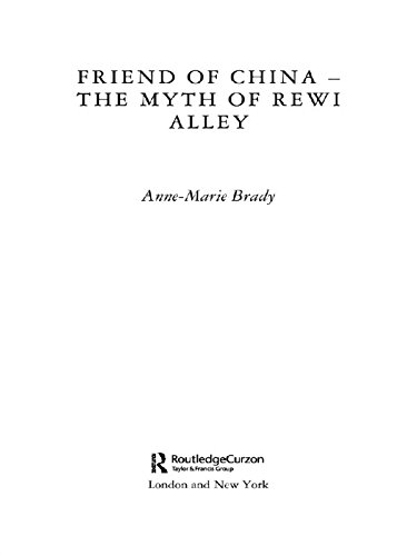 Friend of China - The Myth of Rewi Alley (Chinese Worlds) (English Edition)