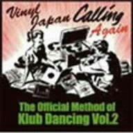 THE OFFICIAL METHOD OF KLUB DANCING Vol.2 -VINYL JAPAN CALLING AGAIN-