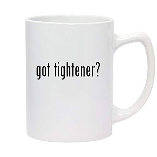 got tightener? - 14oz White Ceramic Statesman Coffee Mug
