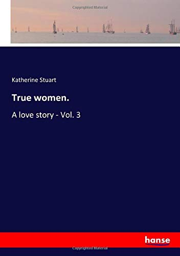 True women.: A love story - Vol. 3