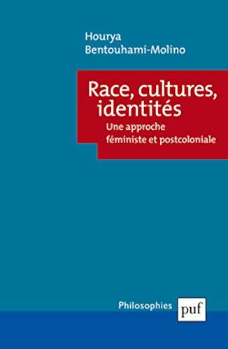 Race, cultures, identités: Une approche féministe et postcoloniale (Philosophies)