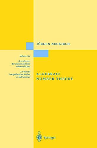 Algebraic Number Theory (Grundlehren der mathematischen Wissenschaften (322))