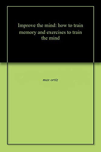 Improve the mind: how to train memory and exercises to train the mind
