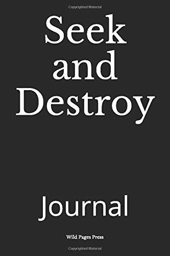 Seek and Destroy: Journal
