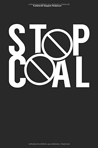 Kohlekraft Stoppen Notizbuch: 100 Seiten | Punkteraster | Bergwerk Umweltschutz Mine Kohlekraftwerk Sauber Gegner Klimawandel Team Erderwärmung Natur ... Energie Schaufel Grube Braunkohle Geschenk
