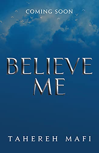 Believe Me: brand new for 2021 - the long-awaited and final book in the incredible fantasy series SHATTER ME