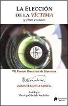 La elección de la víctima y otros cuentos : VII Premio Municipal de Literatura Manuel Mujica Lainez