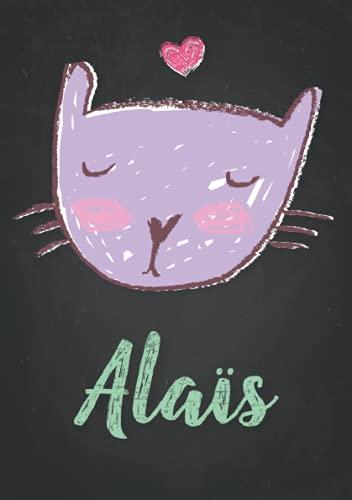 Alaïs: Carnet de notes A5 | Prénom personnalisé Alaïs | Cadeau d'anniversaire pour fille, femme, maman, copine, sœur | Dessin de chat mignon | 120 pages lignée, Petit Format A5 (14.8 x 21 cm)