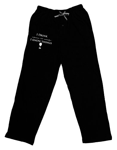 TOOLOUD I Drink and I Know Things Funny Adult Lounge Pants - Black- 2XL
