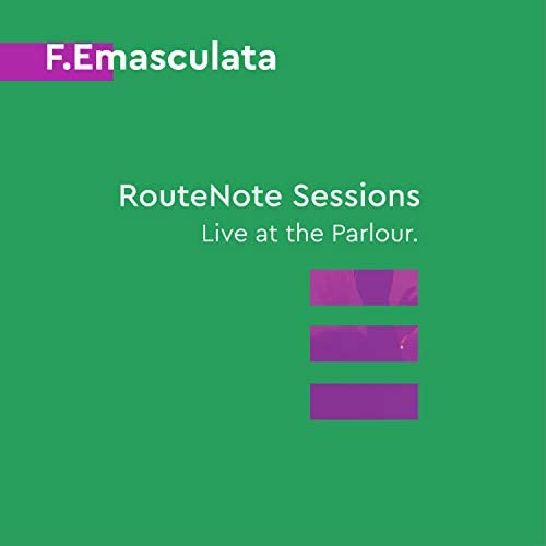 F.Emasculata & RouteNote Sessions