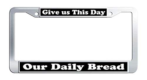 Give US This Day Our Daily Bread License Plate Frame Stainless Steel Bible Scripture Christian Quote Car Plate Frame