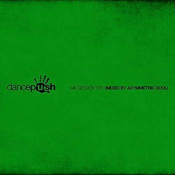 Dancepush Mix Session Two