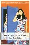 Dos Mujeres En Praga (Espasa Narrativa)