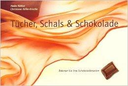Tücher, Schals & Schokolade: Betonen Sie Ihre Schokoladenseiten. Tücher und Schals phantasievoll gebunden von Christiane Keller-Krische ,,Heike Rüther ,,Adriana Calovini-Mosconi (Illustrator), ( September 2003 )