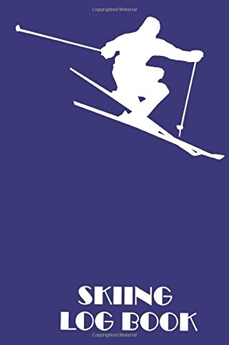 Skiing Log Book: Best for monitoring Your Skiing! Perfect to save your progress!