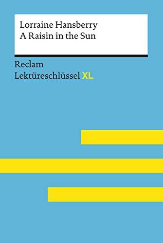 A Raisin in the Sun von Lorraine Hansberry: Lektüreschlüssel mit Inhaltsangabe, Interpretation,...