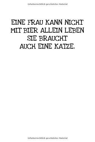 Eine Frau Kann Nicht Mit Bier Allein Leben Sie Br: Notizbuch Journal Tagebuch 100 linierte Seiten | 6x9 Zoll (ca. DIN A5)