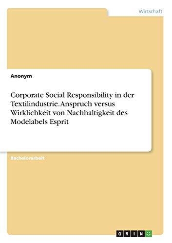 Corporate Social Responsibility in der Textilindustrie. Anspruch versus Wirklichkeit von Nachhaltigkeit des Modelabels Esprit