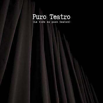 Puro Teatro (La Vida Es Puro Teatro)
