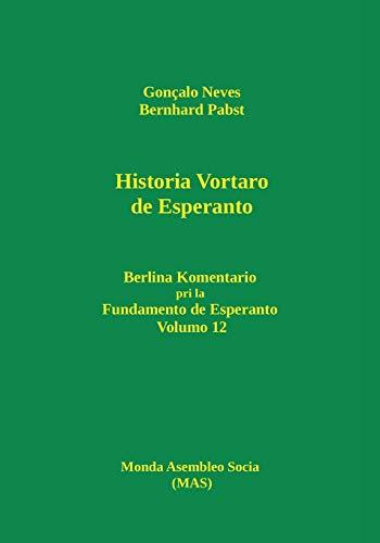Historia vortaro de Esperanto: Berlina komentario pri la Fundamento de Esperanto, volumo 12 (213) (Mas-Libro) (Esperanto Edition) (Paperback)