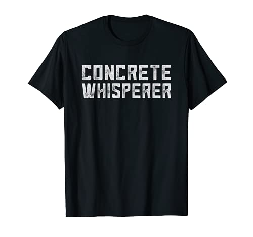 Funny Concrete Worker Gift Construction Worker Gag Pun T-Shirt