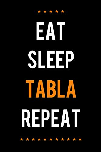 eat sleep Tabla repeat: Notebook Lined pages, 6.9 inches,120 pages, White paper Journal