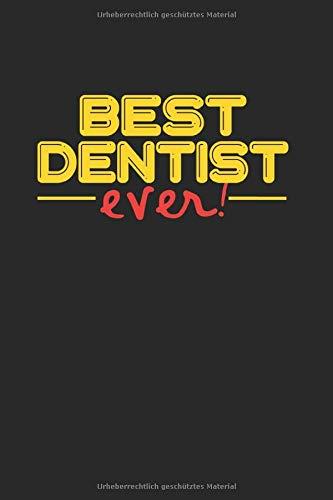 Best ever Dentist: NOTIZBUCH für ZAHNÄRZTE und ASSISTENTEN A5 6x9 120 Seiten KARIERT! Geschenk für SANITÄTER