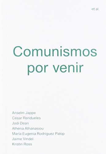 Comunismos por venir (Et al.)