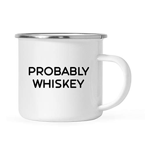 Andaz Press Funny Alcohol 11oz. Stainless Steel Campfire Coffee Mug Gift, Probably Whiskey, 1-Pack, Christmas 21st Birthday Metal Enamel Camping Camp Drinking Cup for Him Her