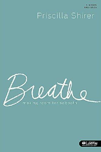 (Breathe Member Book) [By: Priscilla C. Shirer] [Sep, 2014]
