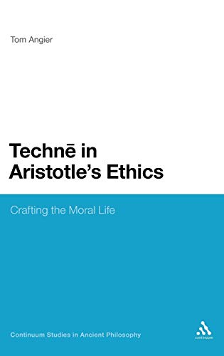Techne in Aristotle's Ethics: Crafting the Moral Life (Continuum Studies in Ancient Philosophy)の詳細を見る