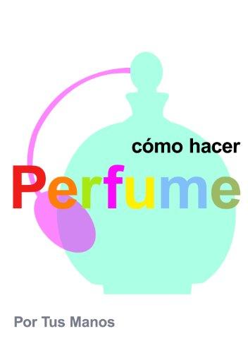 Como hacer perfume
