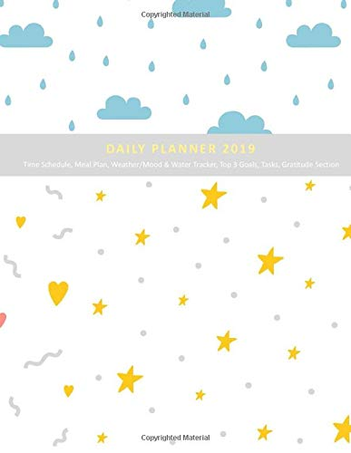 Price comparison product image Daily Planner 2019 Time Schedule,  Meal Plan,  Weather / Mood & Water Tracker,  Top 3 Goals,  Tasks,  Gratitude Section: Stars and Clouds Doodle Cover Design ... Calendars,  Monthly Planner and Notes Pages