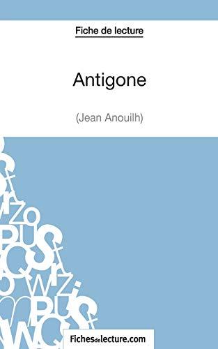 Antigone de Jean Anouilh (Fiche de lecture): Analyse complète de l'oeuvre
