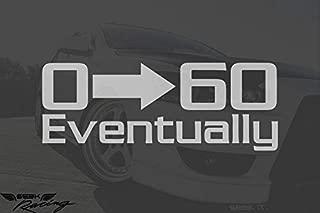 Seek Racing 0 to 60 Eventually Sticker Decal CAR Truck Window Bumper Sticker Boost Low Euro Illest JDM KDM Funny Slammed