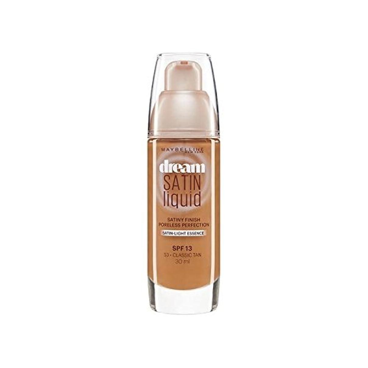 上げる専制旋律的Maybelline Dream Satin Liquid Foundation 53 Classic Tan 30ml - メイベリン夢サテンリキッドファンデーション53古典的な日焼け30ミリリットル [並行輸入品]