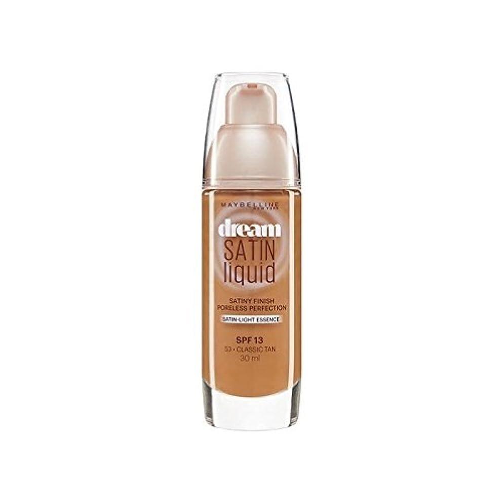 ハグ苦味ルールMaybelline Dream Satin Liquid Foundation 53 Classic Tan 30ml (Pack of 6) - メイベリン夢サテンリキッドファンデーション53古典的な日焼け30ミリリットル x6 [並行輸入品]